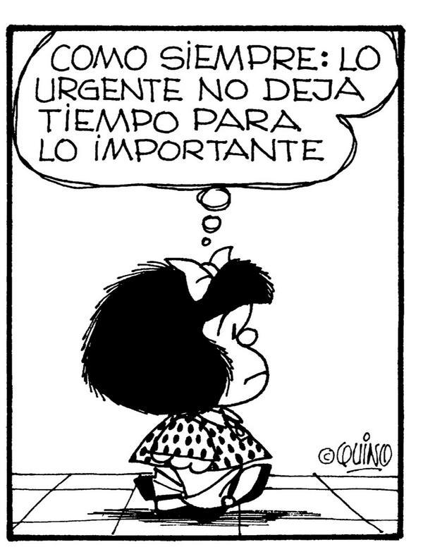 Mafalda: Lo urgente no deja tiempo para lo importante