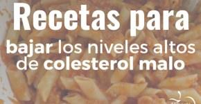 Recetas para bajar los niveles altos de colesterol malo