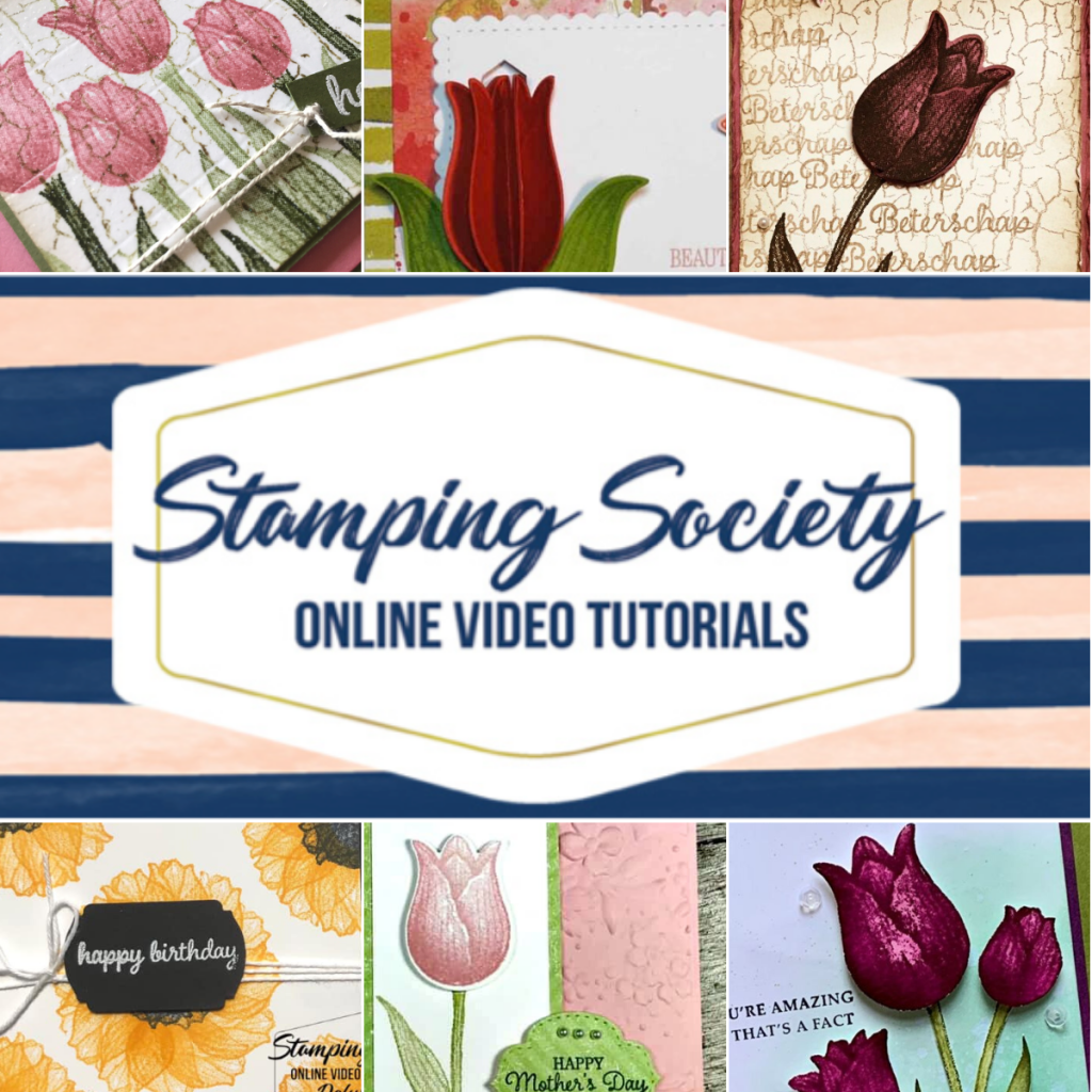Stamping Society Online Video Tutorials featuring Timeless Tulips