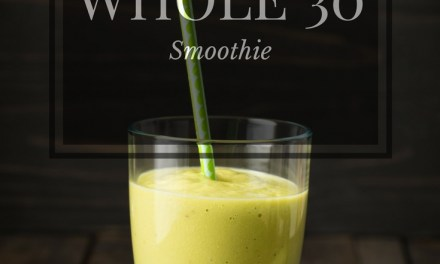 The Ultimate Whole 30 Smoothie