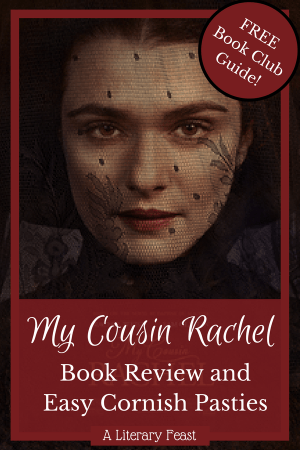 A Literary Feast | Easy Cornish Pasties | Book Review of My Cousin Rachel | food in literature | book club reading guide