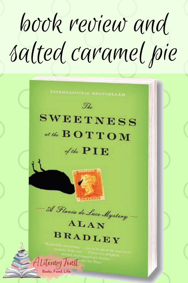 The Sweetness at the Bottom of the Pie | The book review of this murder mystery with a precocious female detective will leave you thinking about pie. How about Salted Caramel Custard Pie? Even Flavia might approve. #bookreview #saltedcaramel #custardpie