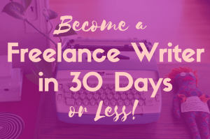 30 Days or Less to Freelance Writing Success – A Review