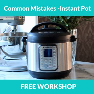 Common Myths & Mistakes When Using The Instant Pot