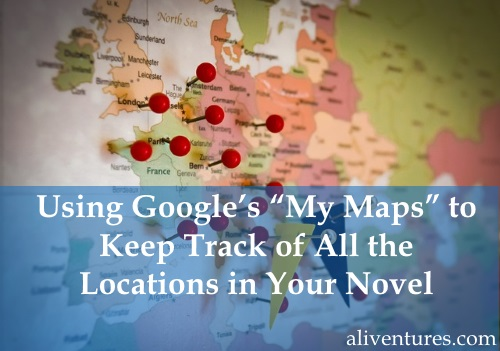 Using Google s    My Maps    to Keep Track of All the Locations in Your     Using Google s    My Maps    to Keep Track of All the Locations in Your Novel