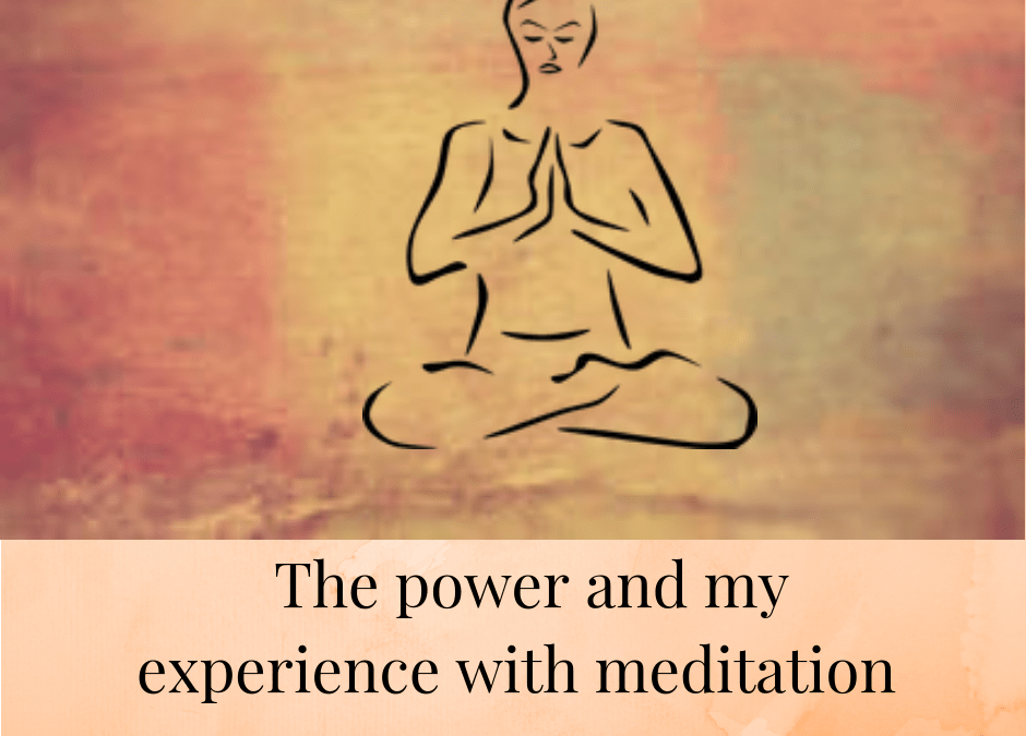 The power and my experience with meditation