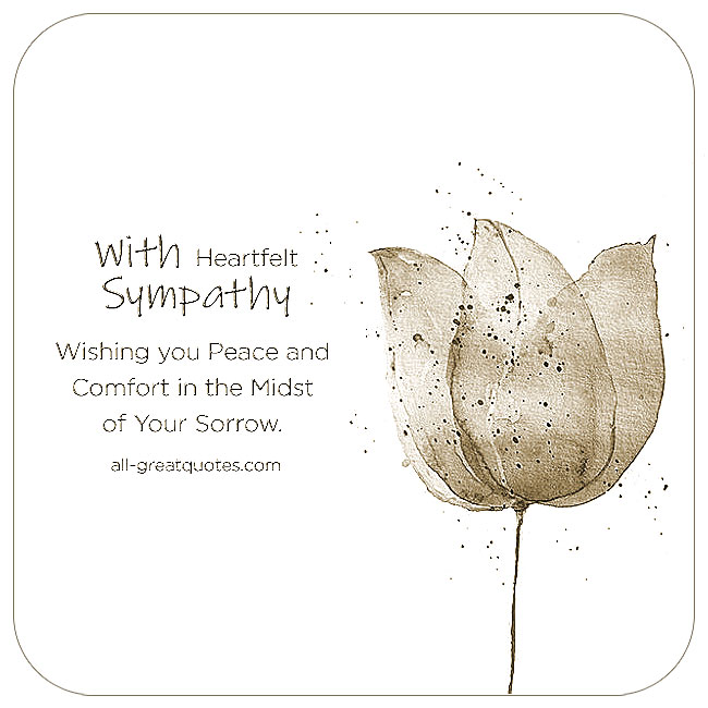 Wishing You Peace And Comfort In The Midst Of Your Sorrow