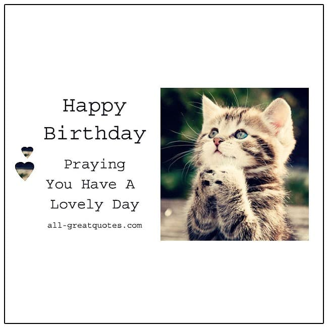 Happy Birthday Praying You Have A Lovely Day