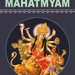 Devi Mahatmyam – An Ode to the Goddess – Part 2