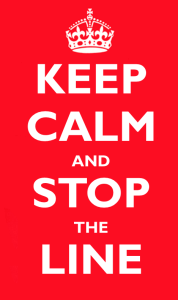 Keep Calm and Stop the Line