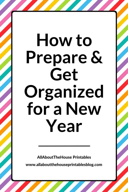 How to Prepare and Get Organized for a new year checklist to do list printable organization new years resolutions business life goals allaboutthehouse