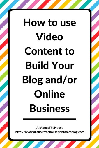 How to use video content to build your blog and online business