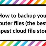 How to backup files on your computer or laptop (the best and cheapest cloud storage – Backblaze)