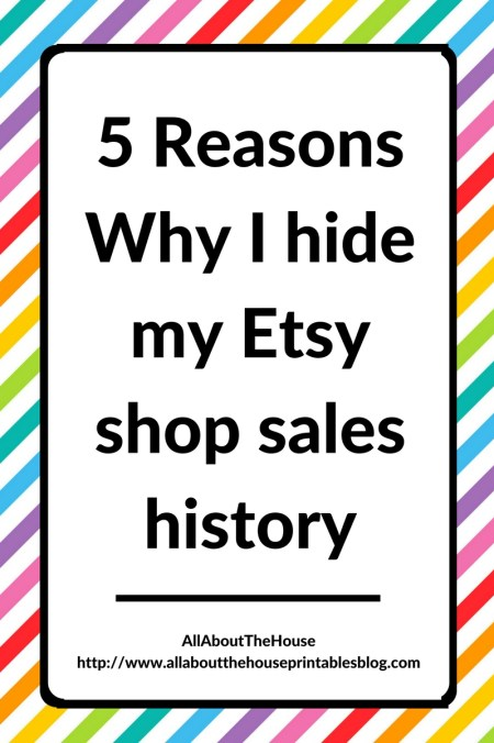 why i hide my etsy shop sales history, etsypreneur, etsy business, etsy sales history, market research, competitor research