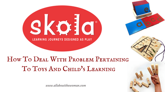 How To Deal With Problem Pertaining To Toys And Child's Learning