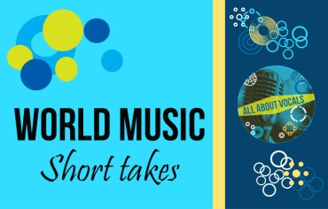 World Music Short Takes