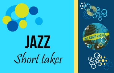 All About Vocals Jazz Short Takes