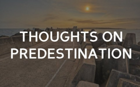 Thoughts on predestination