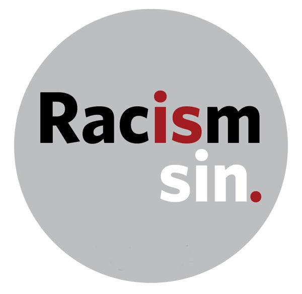 Racism is sin.