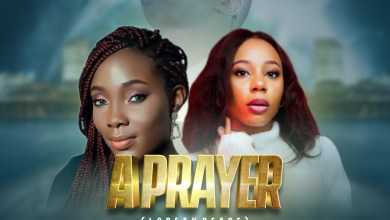 Fortune Ebel Ft. VighO Teri and Ruth Tehilla - A Prayer [Mp3 Download]