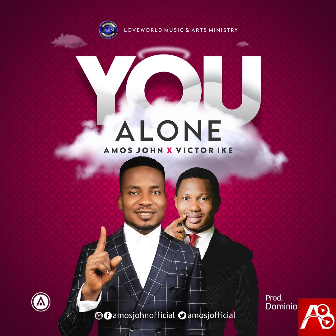 Amos John – You Alone (feat. Victor Ike) || Prod. by Dominion