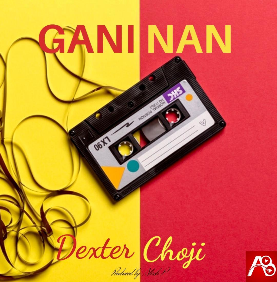 Dexter Choji ,Gani Nani