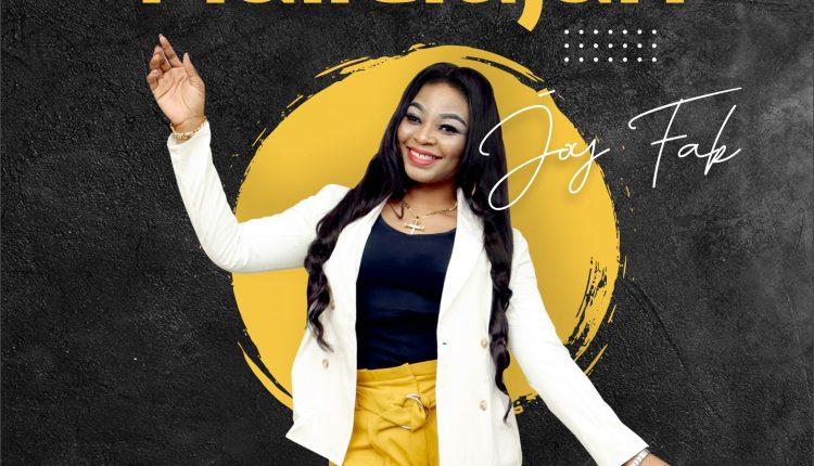 Joy Fak , Hallelujah,Joy Fak Hallelujah ,Gospel Songs, Nigerian Gospel Music, Gospel Vibes,