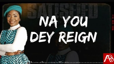 Mercy Chinwo – Na You Dey Reign (Official Lyric Video)