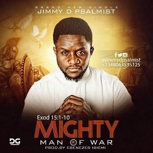 Jimmy D Psalmist Mighty Man Of War, Nigerian Gospel Music