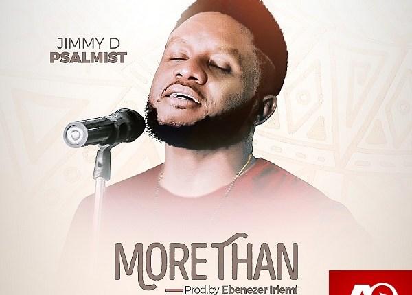 More Than - Jimmy D Psalmist