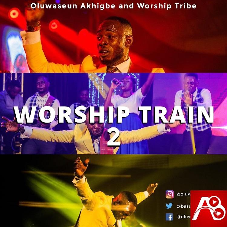 WORSHIP TRAIN 2 with Oluwaseun Akhigbe