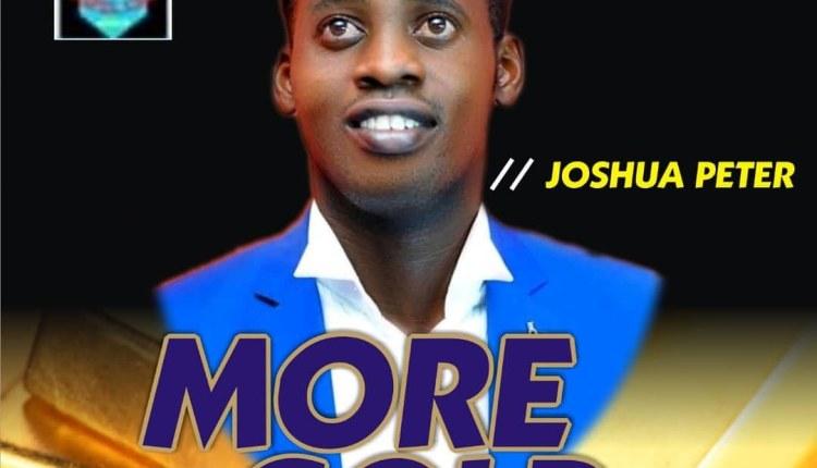 Joshua Peter , Joshua Peter More than Gold ,Gospel Songs,