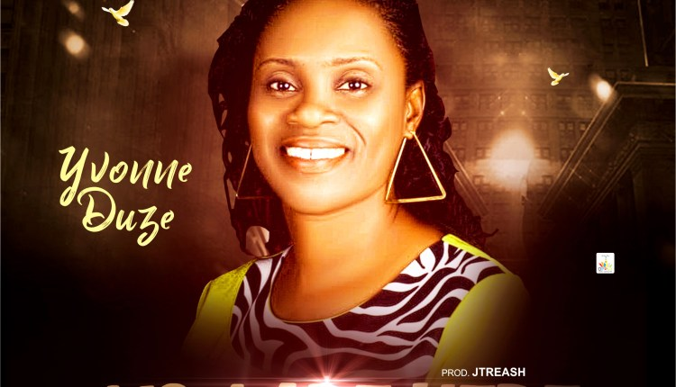 Yvonne Duze ,Yvonne Duze You Are Here Nigerian Gospel Music, Gospel Vibes, Nigeria Gospel Songs, Latest Naija Gospel Music,