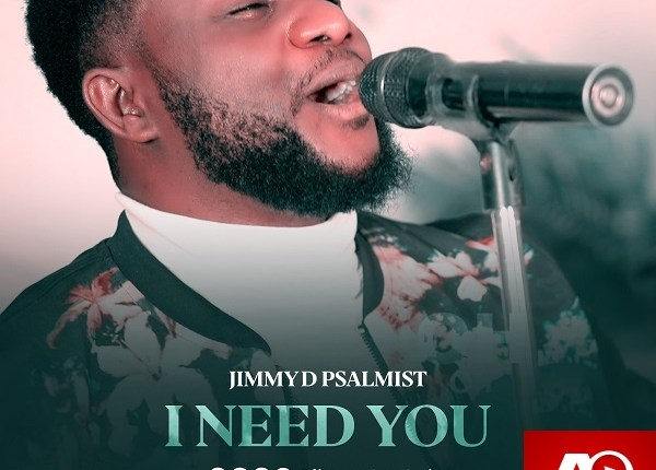 I Need You By Jimmy D Psalmist