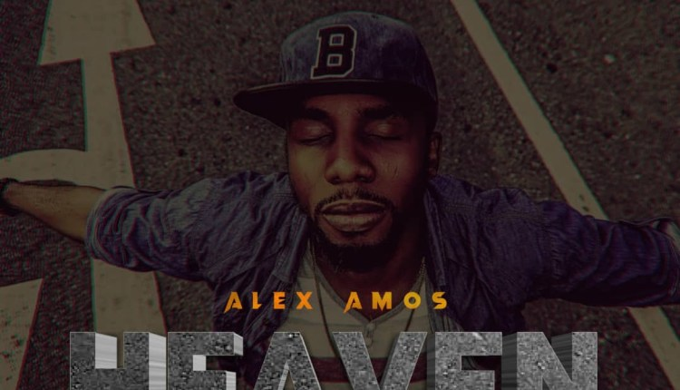 Alex Amos ,Heaven ,Gospel Songs,