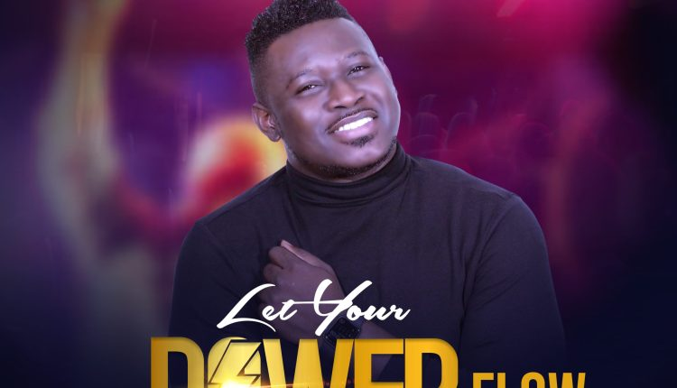 Dew Keyz, Let Your Power Flow,Dew Keyz Let Your Power Flow ,Nigerian Gospel Music,