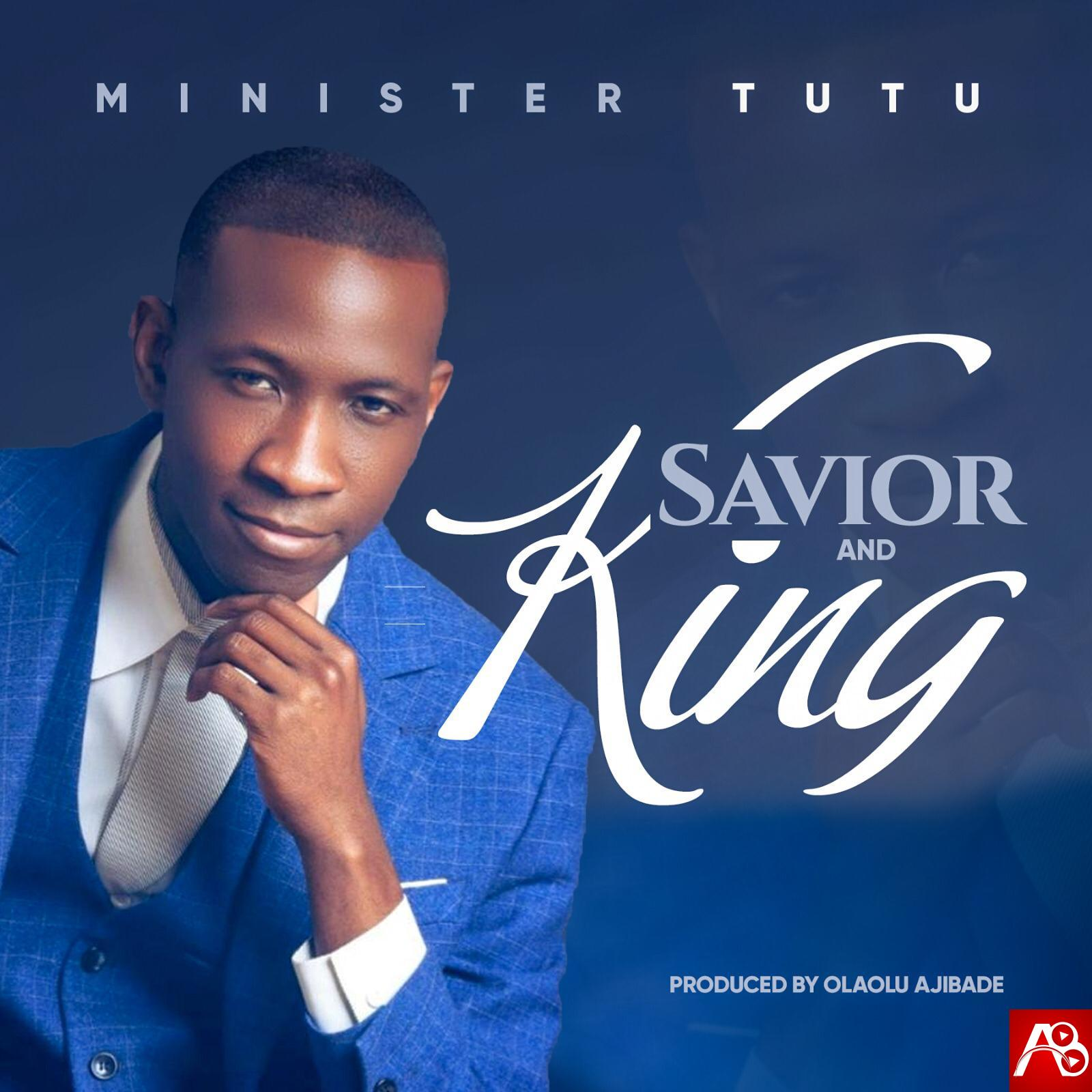 Minister Tutu - Savior and King