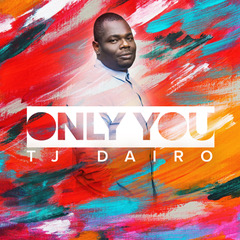 ONLY YOU - TJ Dairo