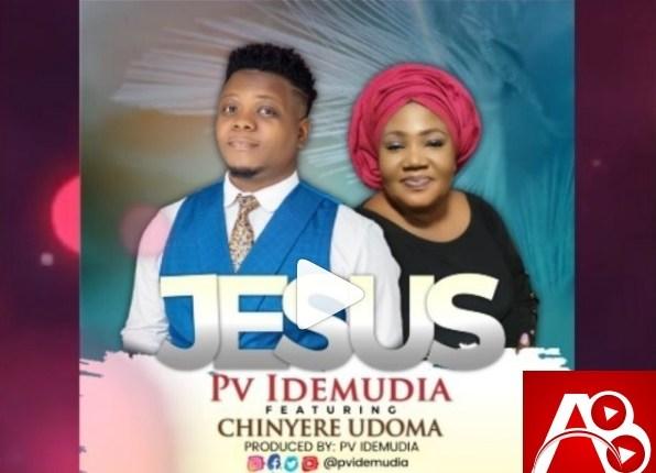PV Idemudia, JESUS, Chinyere Udoma,PV,