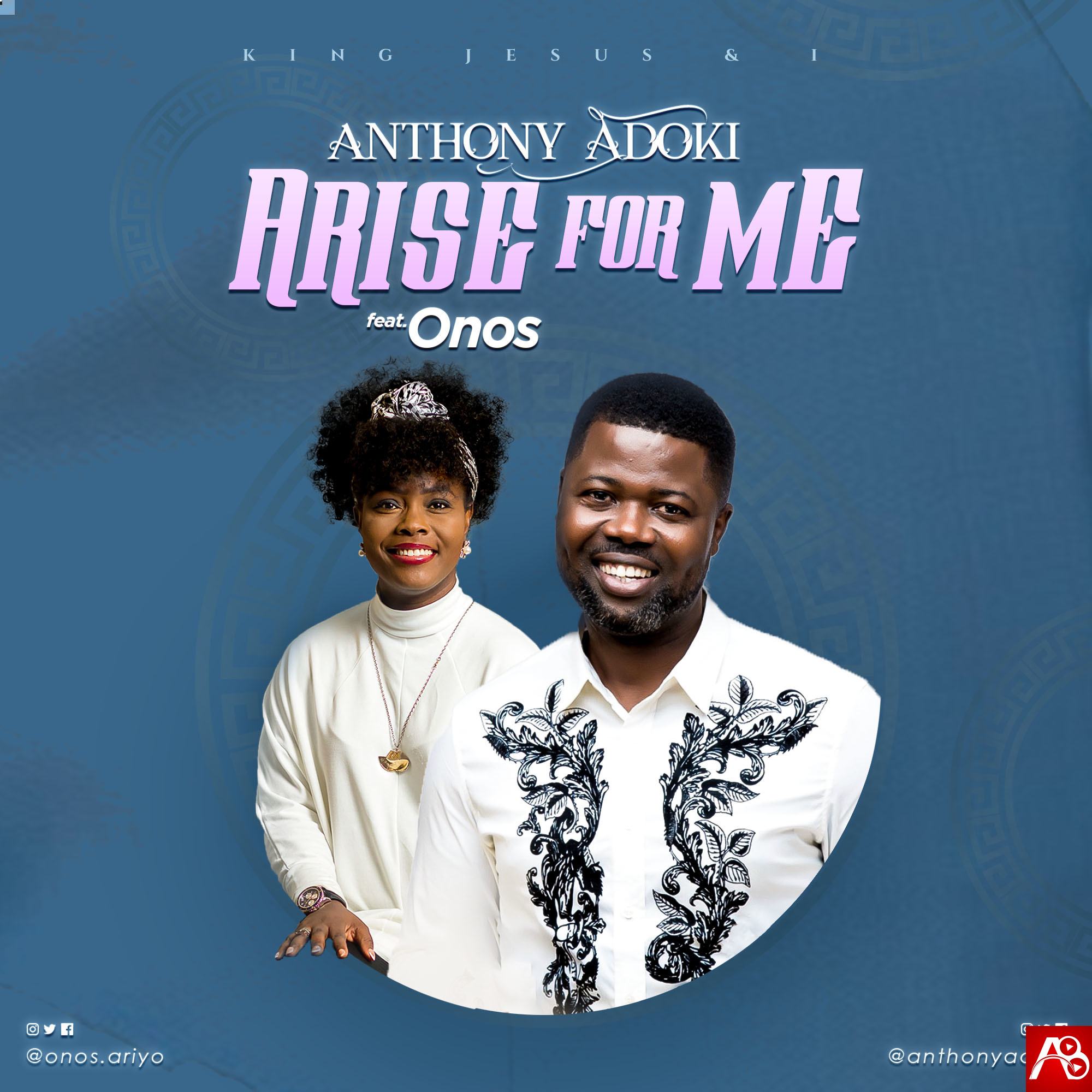 Arise For Me - Anthony Adoki Ft. Onos Ariyo