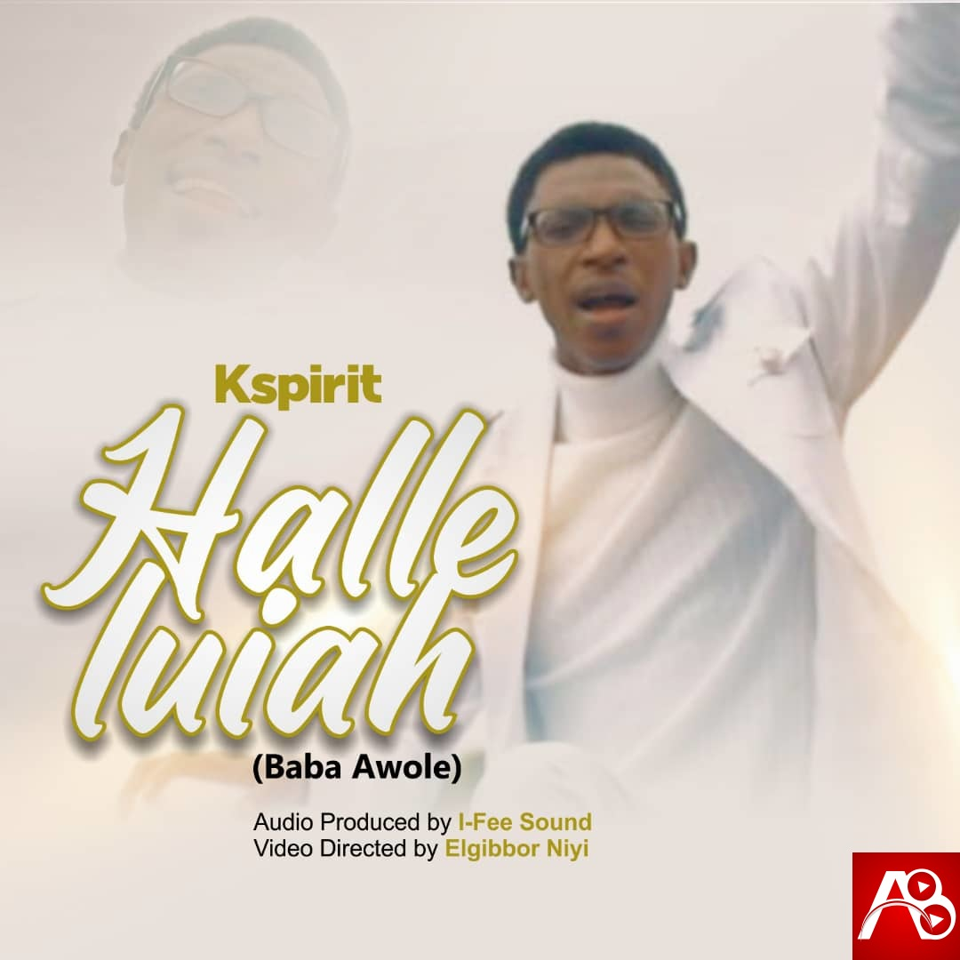 K Spirit - Halleluiah Baba Awole