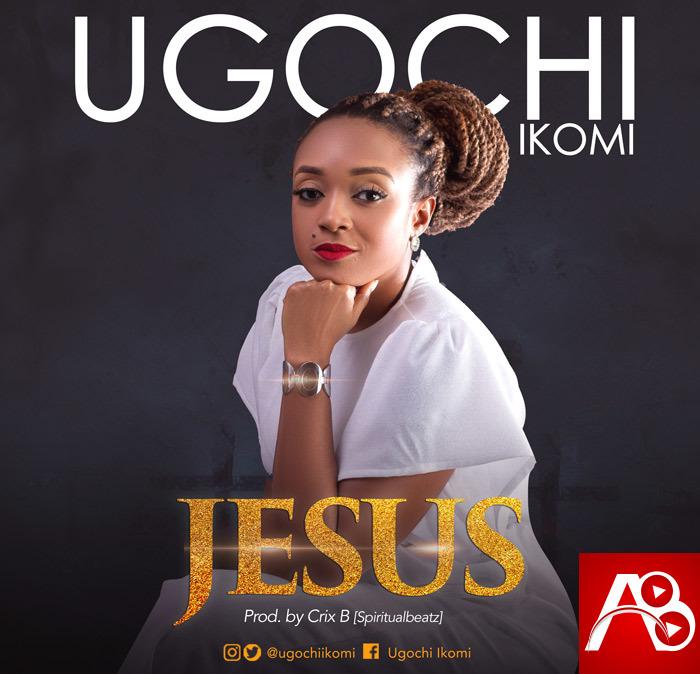 Ugochi Ikomi , Jesus,Ugochi Ikomi Jesus