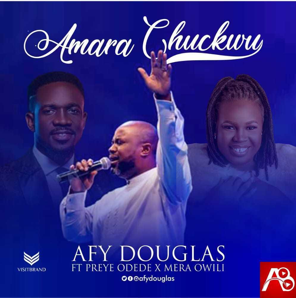 Afy Douglas Amara Chukwu (Reprise)