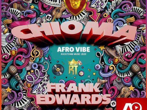 Frank Edwards Chioma Afro Vibe,