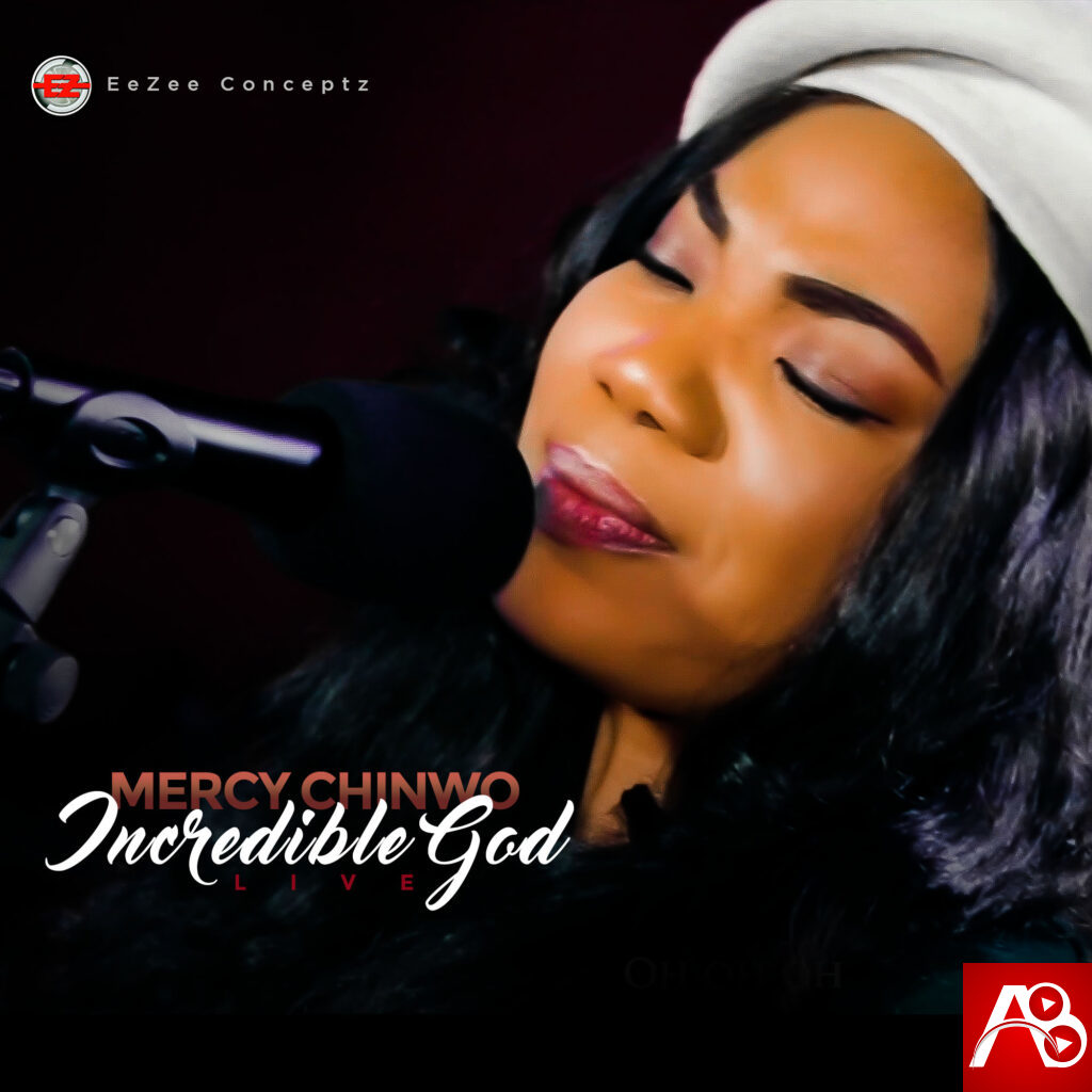 Mercy Chinwo , Incredible God,Mercy Chinwo Incredible God  ,AllBaze,Download Naija Gospel songs, DOWNLOAD NIGERIAN GOSPEL MUSICE,Free Gospel Music Download,Gospel MP3, Gospel Music,Gospel Naija,GOSPEL SONGS