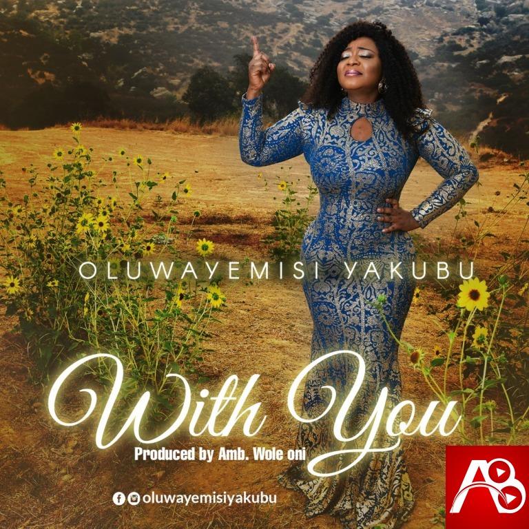 Oluwayemisi Yakubu With You