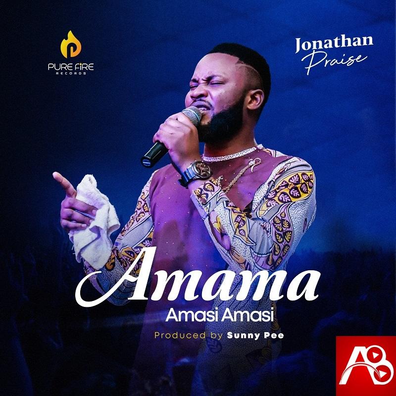 Amama Amasi Amasi - Jonathan Praise (1)