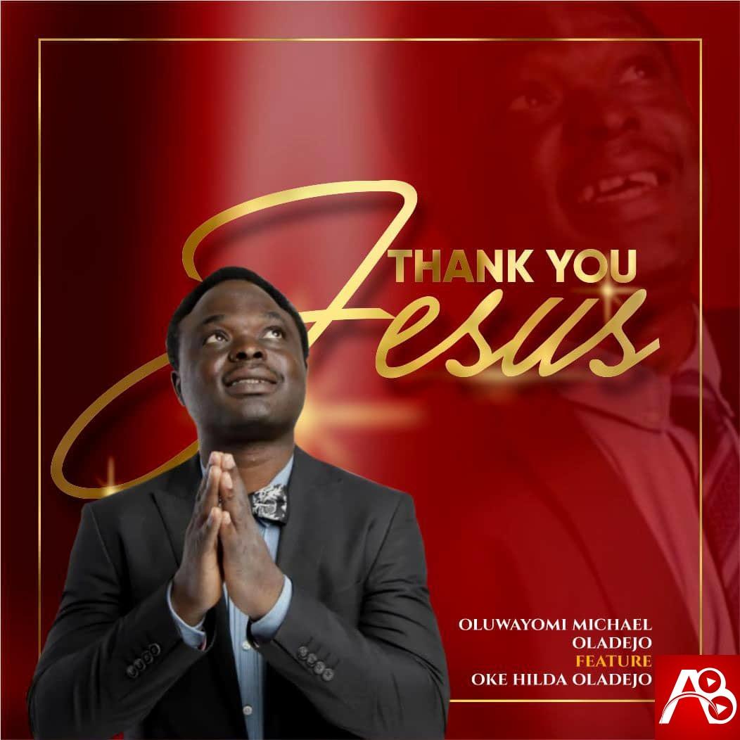 Oluwayomi Michael Feat Oke Hilda Oladejo - Thank you Jesus
