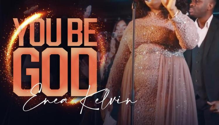 Enea Kelvin You Be God