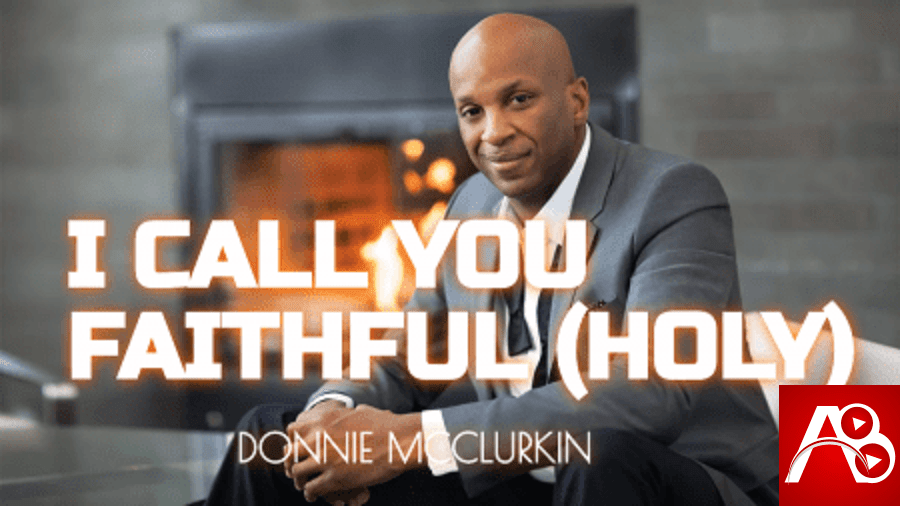I Call You Faithful Donnie McClurkin